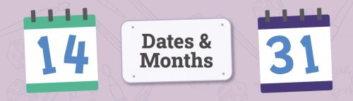 Dates & Months